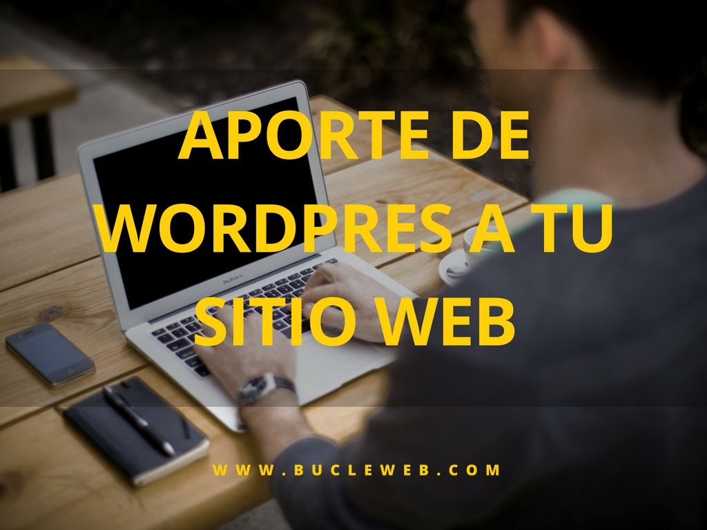 Aporte de WordPress a tu sitio web